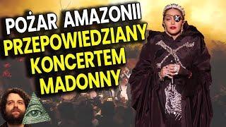 Pożar Amazonii a Przepowiednia Madonny z Satanistyczny Rytuał na Eurowizji 2019 - Spiskowe Teorie PL