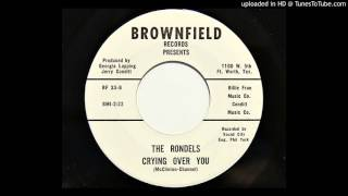 The Rondels - Crying Over You (Brownfield 33) YouTube Videos
