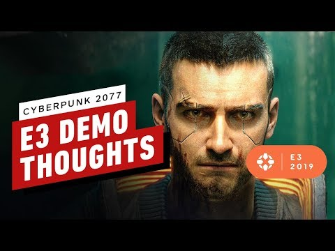 Cyberpunk 2077: Our Thoughts On 50 Minutes of New Gameplay - E3 2019