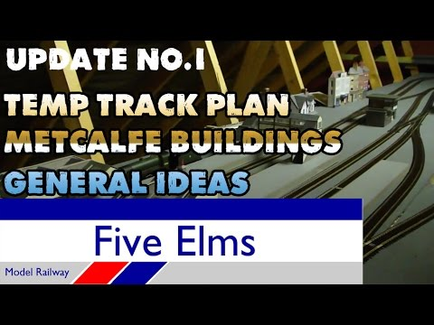 Five Elms Layout Update 1—TEMP TRACK PLAN | METCALFE BUILDINGS | GENERAL IDEAS |