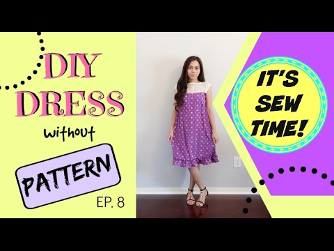 DIY DRESS WITHOUT PATTERN, BEGINNER SEWING PROJECT - YouTube
