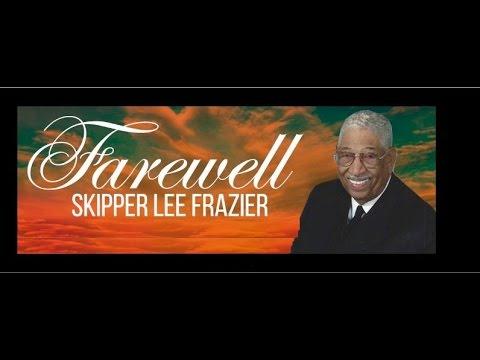 Skipper Lee Frazier S Funeral Service Youtube