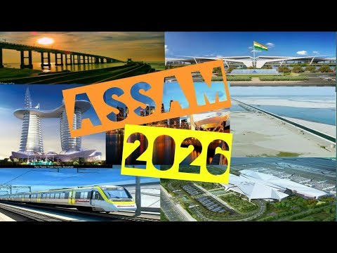 Top Upcoming Mega Projects In Assam || India