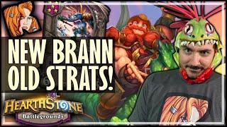 NEW BRANN! OLD STRATS! - Hearthstone Battlegrounds