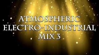 Atmospheric Electro-Industrial Mix 3