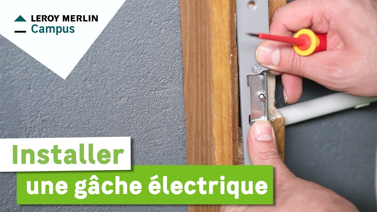 Comment Installer Une Gache Electrique Leroy Merlin Youtube