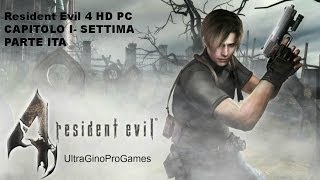 Resident Evil 4 HD PC CAPITOLO I - SETTIMA PARTE ITA