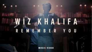Wiz Khalifa - Remember You (Feat. The Weeknd) w/ Lyrics + Free Download [MP3/MP4]