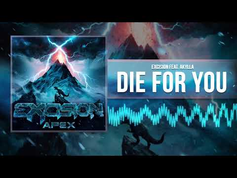 Excision - Die For You ft Akylla (Official Audio)