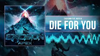 Excision - Die For You ft Akylla ( Audio)