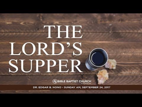 The Lord's Supper - Dr. Edgar B. Nono