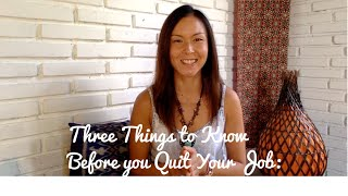 Three Things to Know Before you Quit Your Job