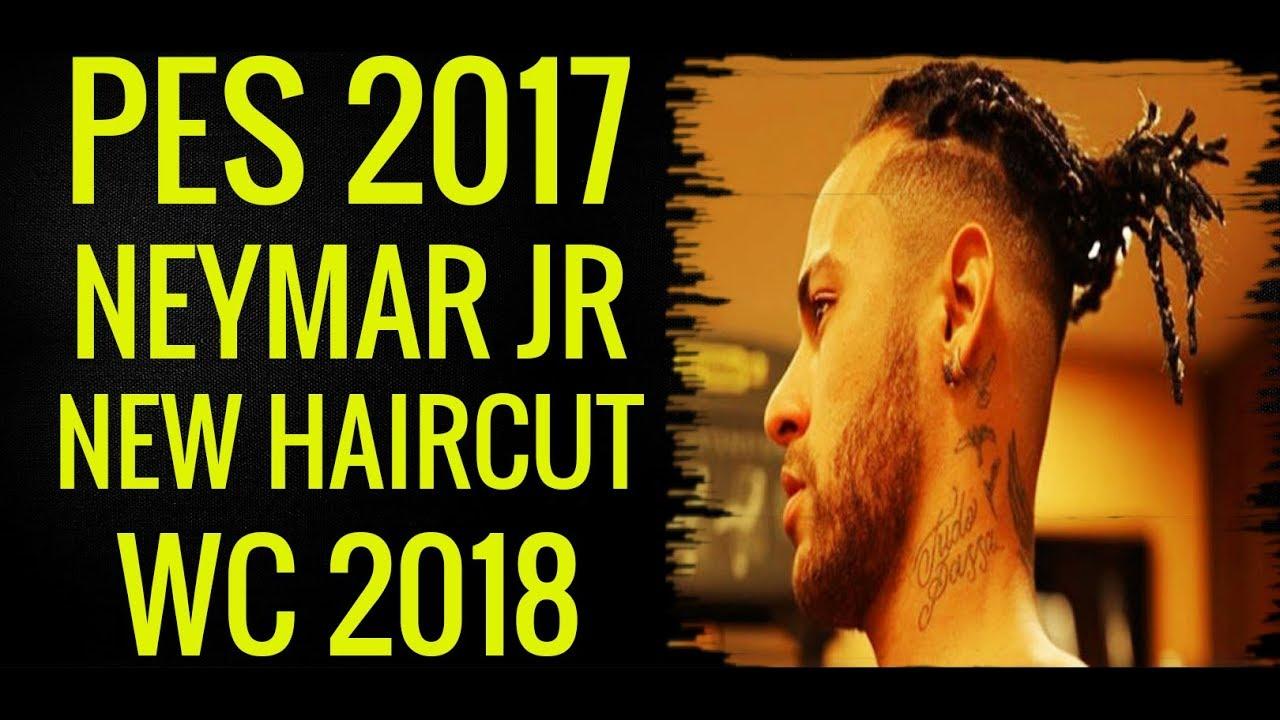 Pes 2017 Neymar Jr New Haircut World Cup 2018 Youtube