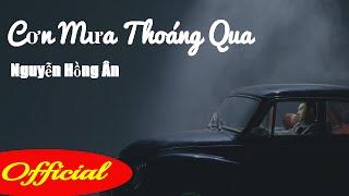 Cơn Mưa Thoáng Qua - Nguyễn Hồng Ân || MV Official