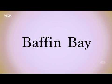 How To Pronounce Baffin Bay