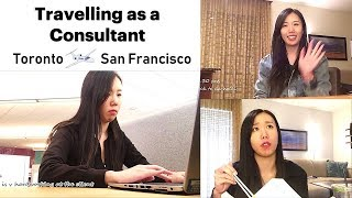 Day in the Life of a Management Consulting Analyst | Travelling From Toronto to San Francisco