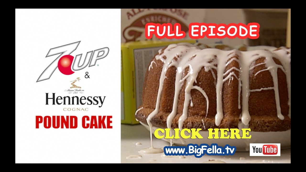 Cookin wit big fella 7up hennessy pound cake episode youtube forumfinder Choice Image