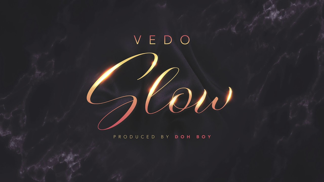 Vedo Slow Single Youtube