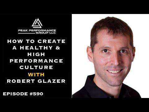 How to Create a Healthy & High Performance Culture l Robert ...