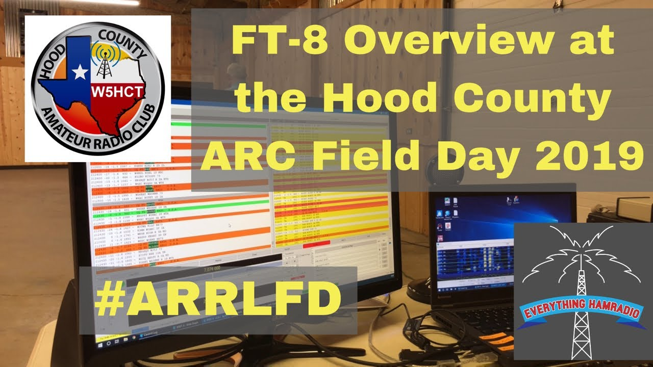 Overview of FT8 at the Hood County ARC Field Day 2019 - Everything