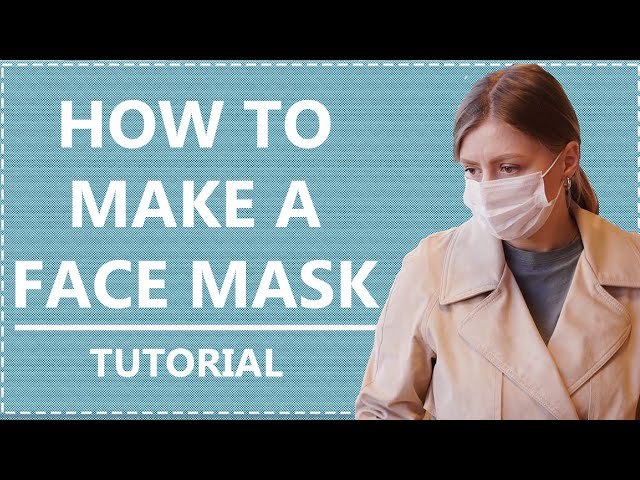 How to Make a Face Mask | Tutorial | DIY