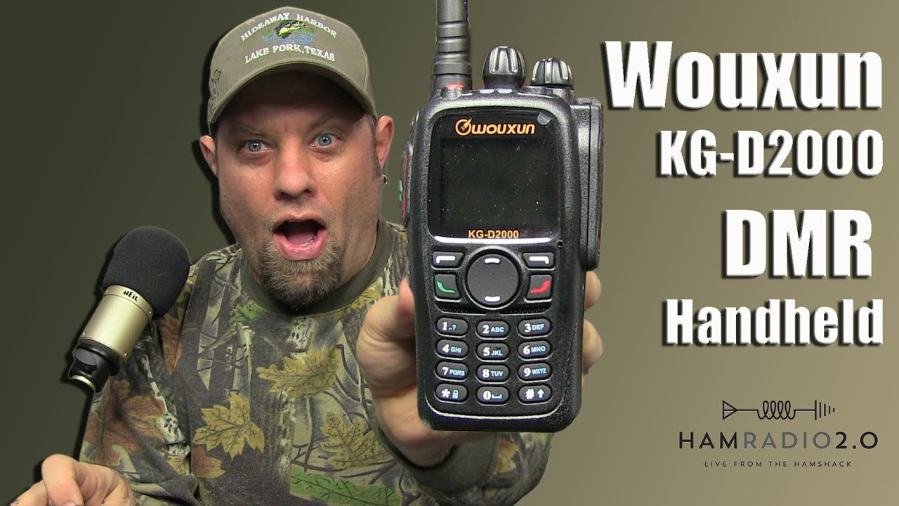 Episode 191: Wouxun KG-D2000 DMR HT - Ham Radio 2 0