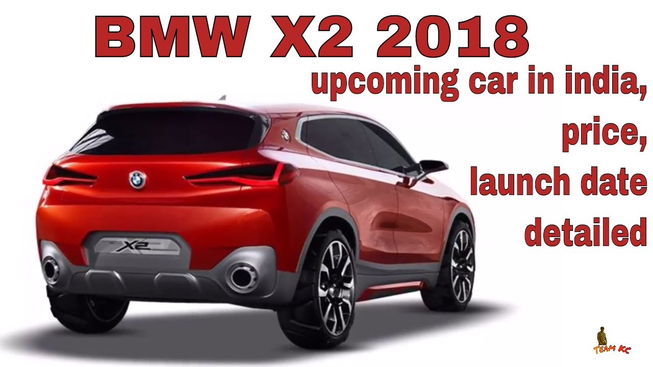 2018 bmw x2 upcoming car in india price launch date detailed youtube. Black Bedroom Furniture Sets. Home Design Ideas