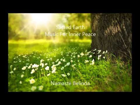 ॐ Sacred Earth -Music For Inner Peace (Compilation by Namasté Belinda) ॐ
