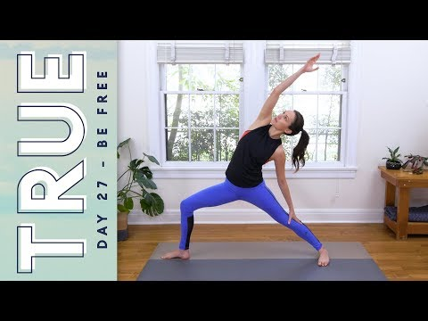 TRUE - Day 27 - BE FREE  |  Yoga With Adriene