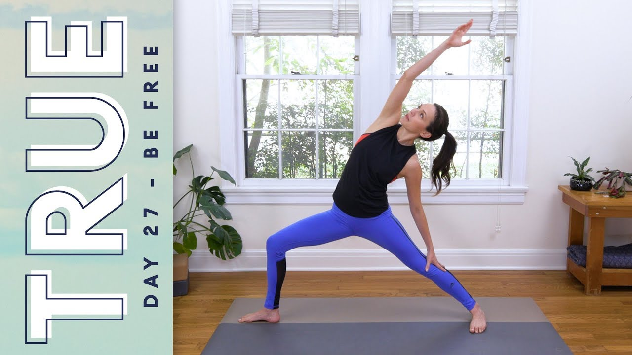 True Day 27 Be Free Yoga With Adriene Youtube