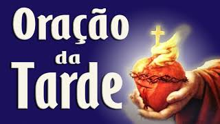ORAÇÃO DA TARDE - CONTRA TODOS OS MALES