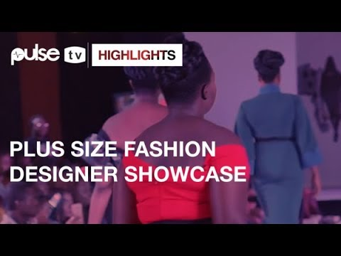 PFWAfrica 2017: Plus Size Fashion Designers Showcase Collections at the Debut Edition | Pulse TV