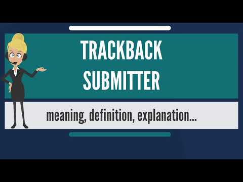 What Is TRACKBACK SUBMITTER? What Does TRACKBACK SUBMITTER Mean?