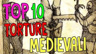 TOP 10 TORTURE MEDIEVALI | Lo sapevi che