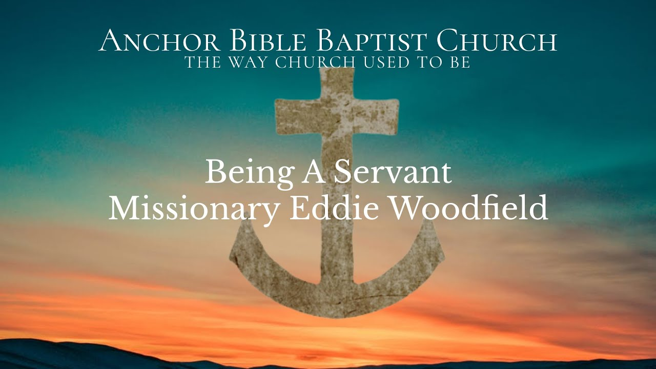 Being A Servant |Missionary Eddie Woodfield