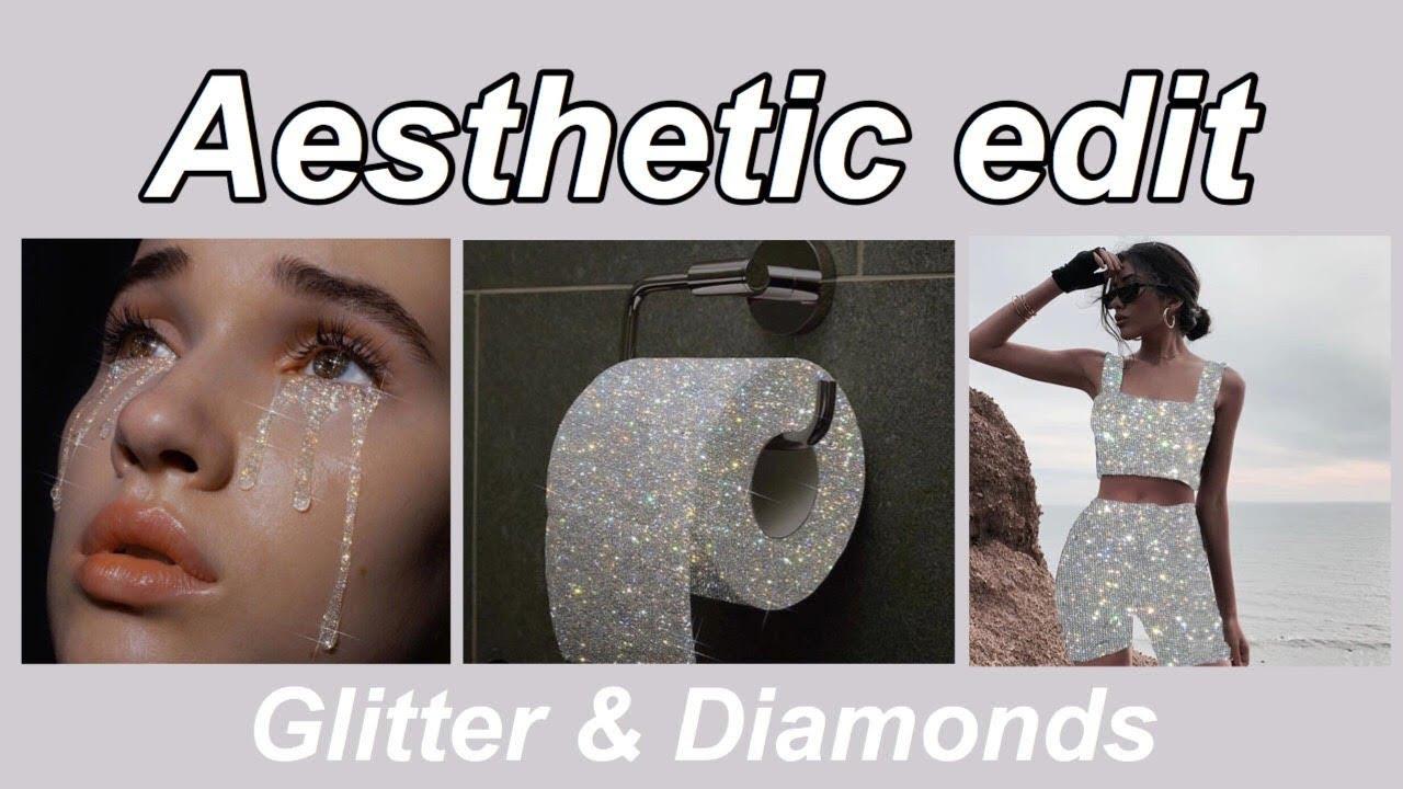 AESTHETIC EDIT ✨ Glitter and Diamonds // Sara Shakeel Inspired
