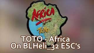 TOTO - Africa on BLHeli_32 ESC's - Startup music