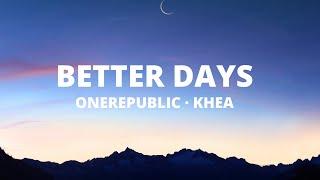 Gambar cover OneRepublic, KHEA - Better Days (Letra / Lyrics)