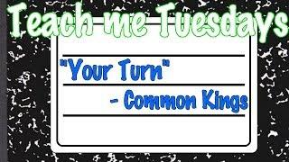 """Your Turn"" common kings Tutorial - Teach me Tuesday"