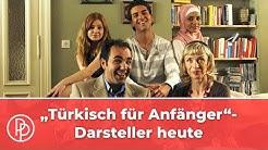 """""""Türkisch für Anfänger"""": Das machen die Darsteller heute"""