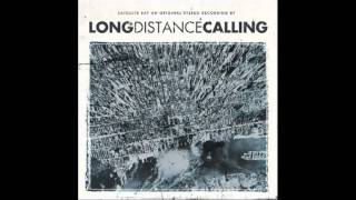 Long Distance Calling - The Very Last Day (Satellite Bay Version)