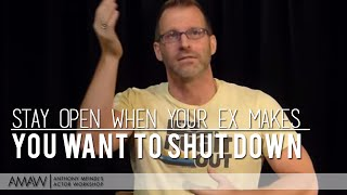 how to stay open when your ex makes you want to shut down new york los angeles sydney acting
