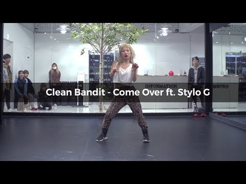 Clean Bandit - Come Over ft. Stylo G (choreograpny whatdowwari)