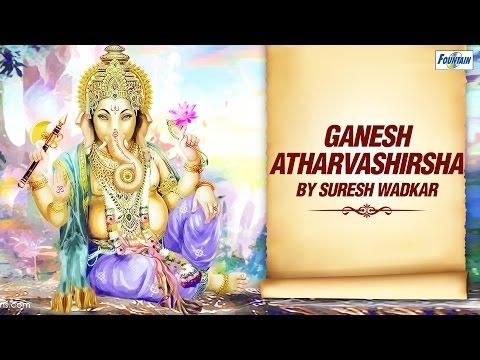 Ganesh Atharvashirsha by Suresh Wadkar | Ganpati Mantra