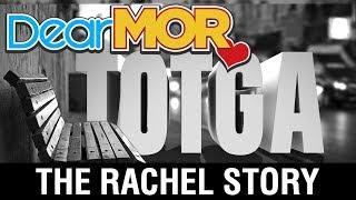 "Dear MOR: ""TOTGA"" The Rachel Story 07-19-17"