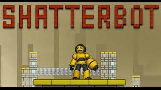 Shatter Bot Full Gameplay Walkthrough