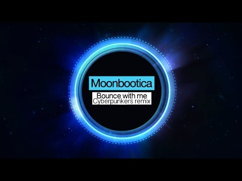 Moonbootica - Bounce With Me (Cyberpunkers Remix)