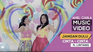 Video Amel Carla ft Lintang - Jangan dulu cinta cinta (Official Music Video) download MP3, 3GP, MP4, WEBM, AVI, FLV Mei 2018
