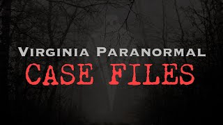Little Ghost Girl in the Woods Returns - Virginia Paranormal Case Files