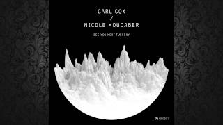 Nicole Moudaber & Carl Cox - See You Next Tuesday (Original Mix)